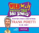 Wild & Wacky Totally True Bible Stories: All About Salvation